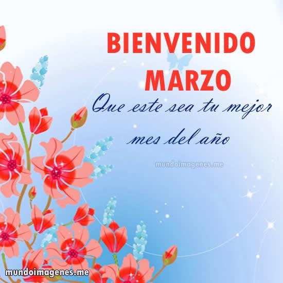 Imagenes Bonitas De Bienvenido Marzo Mundo Imagenes Frases