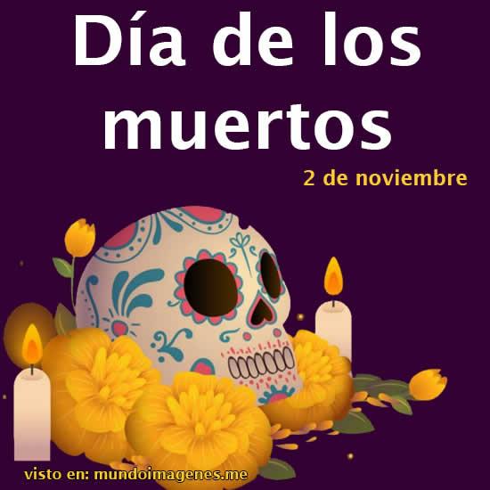 Imagenes Dia De Los Muertos Con Frases 2020 Emotivas Mundo