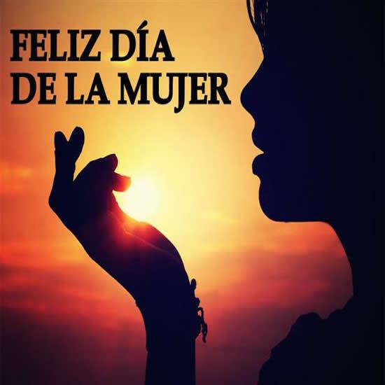 Imagenes De Feliz Dia De La Mujer Con Frases Para Dedicar ...