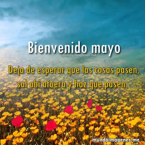 Imagenes Bonitas De Bienvenido Mayo Con Mensajes Mundo