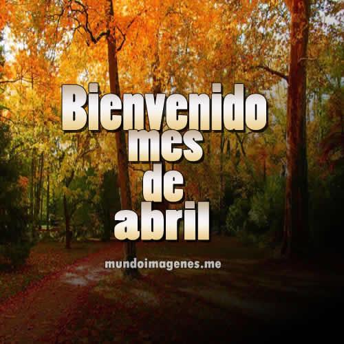 Imagenes Lindas Para Dar La Bienvenida Al Mes De Abril